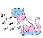 Be proud of who you are by transcatt