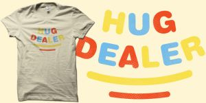 Hug dealer  shirt by biotwist
