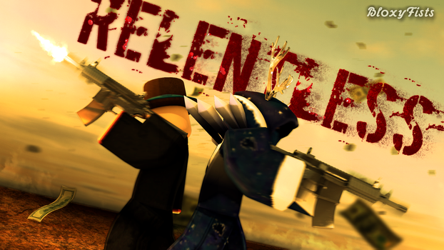 Relentless by BloxyFists