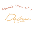 How to Write Dialogue by HennaFaunway