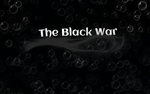 The Black War: My Version of The Title by Watermelon-Lover853