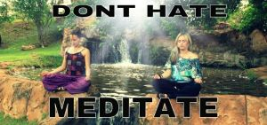 dont hate meditate by CandiceShadow