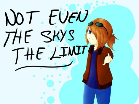 Not Even The Skys The Limit by bloopblondehere