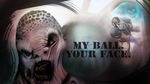 My Thrashball. Your face. by gawki