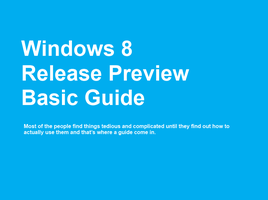 Windows 8 Release preview Basic Guide by a2zed