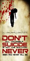 DON'T SUICIDE III by islamicdesignz