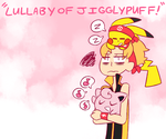 EVENT: LULLABY OF JIGGLYPUFF! by relyon