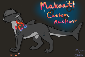 Makoatl Custom Auction {CLOSED} Pending Payment by icedawnfire