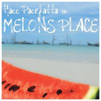 Hacc Pacefatta - Melons Place by CrazyEM