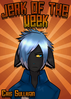 You're the jerk of the week! by Cervides