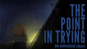 The Point in Trying - a short film (WATCH NOW!) by RebekahKroeplin