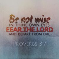 Proverbs 3:7 by BoughtbyBloodME