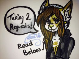 TAKING 2 REQUESTS (Read below) by Lost-Wish17