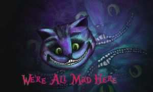 We're All Mad Here by hankered-waistline