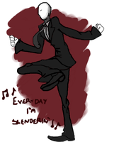 Everyday I'm Slenderin' ^-^ by dragonspark12