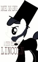 MLP Lincoln poster by Bronyfan4269
