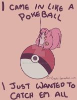 I came in like a Pokeball-Lickitung by ZeroJigoku