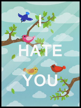 I HATE YOU - Picture by Bunnior