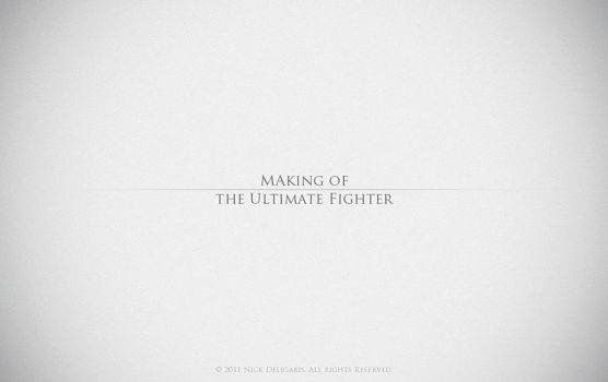 Making of the Ultimate Fighter by Deligaris