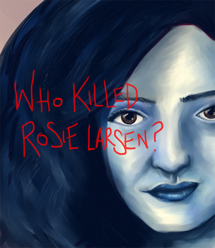 who killed rosie larsen? by sleepinggiants