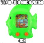 Because ign knows when you had too much water by SNESS107