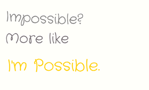 No Such as Impossible by Moons-WritingAccount