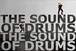 So here it comes - The Sound of Drums. by nupao