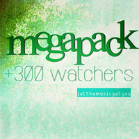 Megapack+300 Watchers :3 by LetTheMusicGetYou