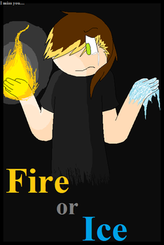 Fire or Ice ~:Title Page:~ by thedead33