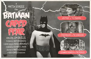 Batman Caped Fear Martin Scorsese by Hartter