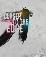 Closer to the Edge by thelastrunaway