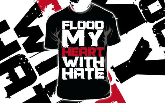 FLOOD MY HEART WITH HATE by MITSTREITER