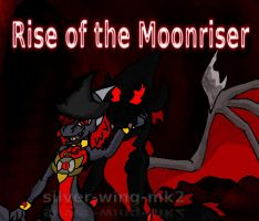 Rise of The Moonriser UPCOMING by silver-wing-mk2