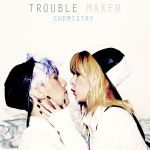 Trouble Maker - Chemistry by puppykim