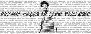 Famous Words of Louis Tomlinson by MarMarBaron101