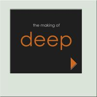 The Making: Deep by ananien