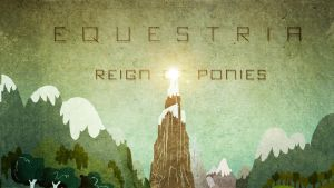 Equestria:Reign of ponies by Amoagtasaloquendo