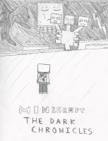 Minecraft: The Dark Chronicles (Preview) by Wolfblade-Numbs