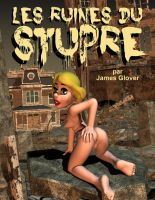 Les ruines du stupre by jamesglover