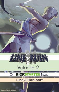 Line of Ruin : Volume 2 - On Kickstarter Now by DanielHooker