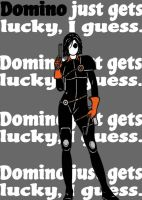 Domino by blindfaith311