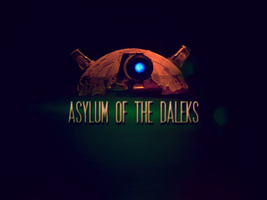 Asylum of the Daleks by OdeDeVie