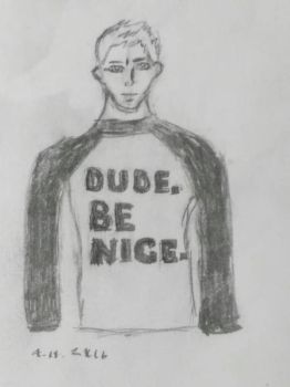 Dude. Be Nice. by mad4dragons