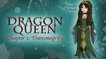 Dragon Queen: Chapter One~Transmogrify (VIDEO) by InkRose98