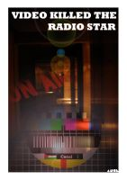 Video Killed the Radio Star by LabsOfAwesome