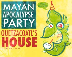 Mayan Apocalypse Party by raisegrate
