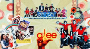 Glee - We are Golden by RollingStar89