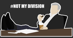 Not My Division - T-Shirt Design by that-satanic-pony