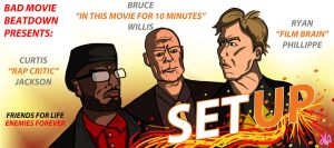 Bad Movie Beatdown: SET UP by TheButterfly