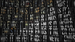 It Never Ends by SubliminalGenius